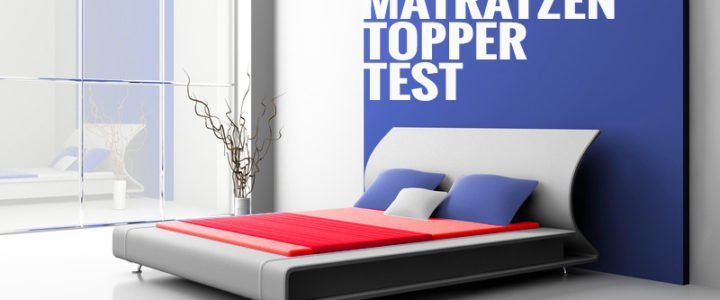 Matratzen Topper Test